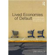 Lived Economies of Default: Consumer Credit, Debt Collection and the Capture of Affect by Deville; Joe, 9780415622509