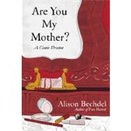 Are You My Mother? by Bechdel, Alison, 9780618982509