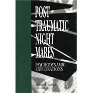 Posttraumatic Nightmares: Psychodynamic Explorations by Lansky,Melvin  R., 9781138872509