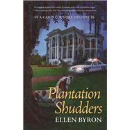 Plantation Shudders A Cajun Country Mystery by Byron, Ellen, 9781629532509
