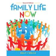 Family Life Now by Welch, Kelly J., 9780205632510