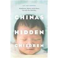 China's Hidden Children by Johnson, Kay Ann, 9780226352510