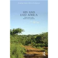 HIV and East Africa: Thirty Years in the Shadow of an Epidemic by Seeley; Janet, 9780415822510