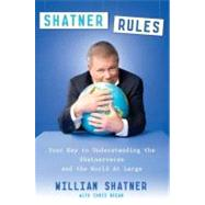 Shatner Rules by Shatner, William; Regan, Chris (CON), 9780525952510