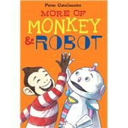 More of Monkey & Robot by Catalanotto, Peter, 9781442452510