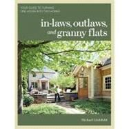 In-laws, Outlaws, and Granny Flats by Litchfield, Michael, 9781600852510