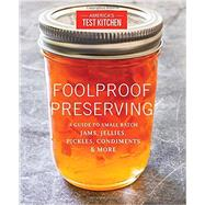 Foolproof Preserving by America's Test Kitchen, 9781940352510