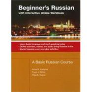 Beginner's Russian With Interactive Online Workbook: A Basic Russian Course; Learn Basic Language and Start Speaking Today, Online Activities, Videos, and Audio Bring Russian to Life, Useful Lessons Cove by Kudyma, Anna, 9780781812511