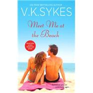 Meet Me at the Beach by Sykes, V. k., 9781455552511