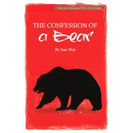 The Confession of a Bear by Wei, Sun; Lee, Yawtsong, 9781602202511
