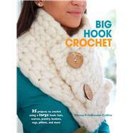 Big Hook Crochet by Friedlander-collins, Emma, 9781782492511