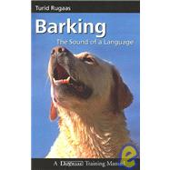 Barking : The Sound of a Language by Rugaas, Turid, 9781929242511
