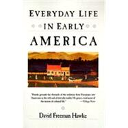 Everyday Life In Early America by Hawke, David, 9780060912512