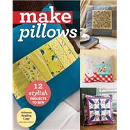 Make Pillows by C&t Publishing, 9781617452512