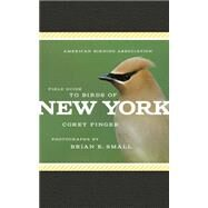 American Birding Association Field Guide to Birds of New York by Finger, Corey; Small, Brian E., 9781935622512