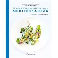 Flavors from the French Mediterranean by Passédat, Gérald; Haughton, Richard, 9782080202512
