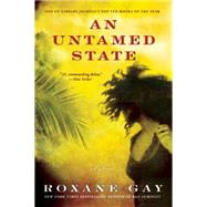 An Untamed State by Gay, Roxane, 9780802122513