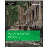 Mastering Autodesk Maya 2015 by Palamar, Todd, 9781118862513
