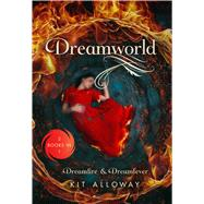 Dreamworld Two Books in One: Dreamfire & Dreamfever by Alloway, Kit, 9781250122513