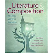 Literature & Composition Reading, Writing, Thinking by Jago, Carol; Shea, Renee H.; Scanlon, Lawrence; Aufses, Robin Dissin, 9781457682513