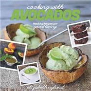 Cooking With Avocados by Nyland, Elizabeth, 9781581572513