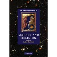 The Cambridge Companion to Science and Religion by Edited by Peter Harrison, 9780521712514