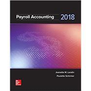 Payroll Accounting 2018 by Landin, Jeanette; Schirmer, Paulette, 9781259742514