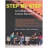 Step by Step to College and Career Success by Gardner, John N.; Barefoot, Betsy O., 9781457672514