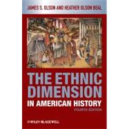 The Ethnic Dimension in American History by Olson, James S.; Olson Beal, Heather, 9781405182515
