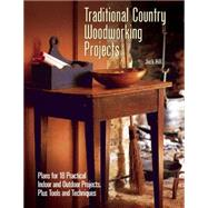 Traditional Country Woodworking Projects by Hill, Jack, 9781620082515
