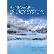 Renewable Energy Systems by Buchla, David M.; Kissell, Thomas E.; Floyd, Thomas L., 9780132622516