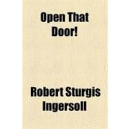Open That Door! by Ingersoll, Robert Sturgis, 9780217242516