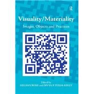 Visuality/Materiality: Images, Objects and Practices by Tolia-Kelly,Divya P.;Rose,Gill, 9781138252516