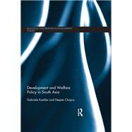 Development and Welfare Policy in South Asia by Koehler; Gabriele, 9781138942516