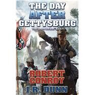 The Day After Gettysburg by Conroy, Robert; Dunn, J. R., 9781481482516