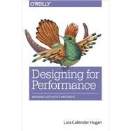 Designing for Performance: Weighing Aesthetics and Speed by Hogan, Lara Callender, 9781491902516