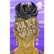 Juliet Takes a Breath by Rivera, Gabby, 9781626012516