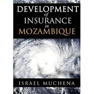 Development of Insurance in Mozanbique by Muchena, Israel, 9781682072516