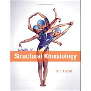 Manual of Structural Kinesiology 18th Edition by Floyd , R .T.;Thompson , Clem, 9780078022517