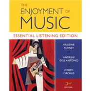 The Enjoyment of Music: Essential Listening Edition (Third Essential Learning Edition) by Dell'Antonio, Forney, Machlis, 9780393602517