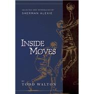 Inside Moves by Walton, Todd; Alexie, Sherman, 9780988172517