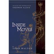 Inside Moves by Walton, Todd; Alexie, Sherman, 9780988172517
