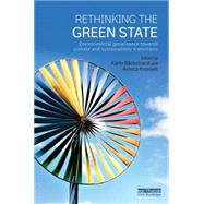 Rethinking the Green State: Environmental Governance towards Climate and Sustainability Transitions by Backstrand; Karin, 9781138792517
