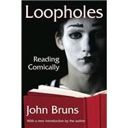 Loopholes: Reading Comically by Bruns,John, 9781412852517