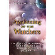 Awakening of the Watchers by Wyllie, Timothy, 9781591432517