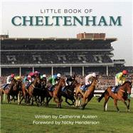 Little Book of Cheltenham by Austen, Catherine; Henderson, Nicky, 9781782812517