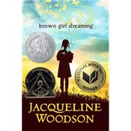 Brown Girl Dreaming by Woodson, Jacqueline, 9780399252518