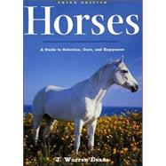 Horses, 3rd Edition: A Guide to Selection, Care, and Enjoyment by Evans, J. Warren, 9780805072518