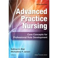 Advanced Practice Nursing: Core Concepts for Professional Role Development by Blair, Kathryn, 9780826172518