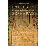 Exiles in Sepharad: The Jewish Millennium in Spain by Gorsky, Jeffrey, 9780827612518